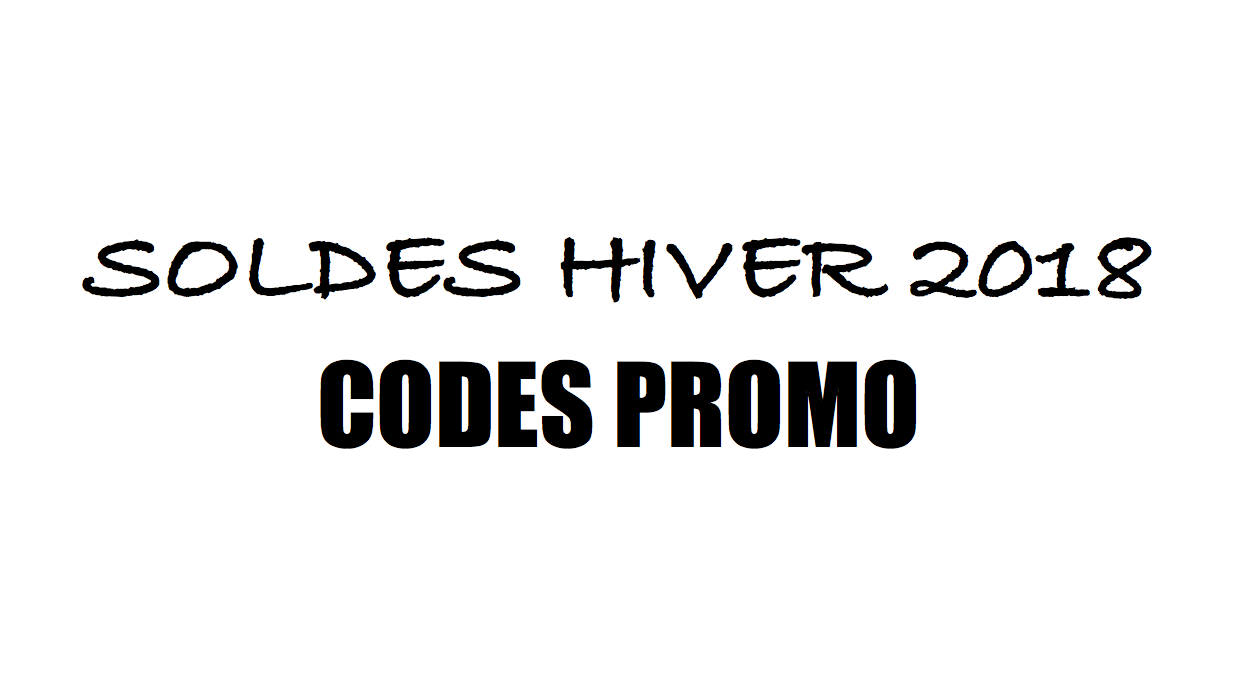 soldes hiver 2018 codes promo. Black Bedroom Furniture Sets. Home Design Ideas